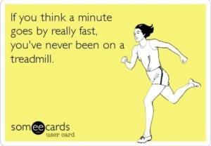 Bir dakikanın çok kısa olduğunu düşünüyorsanız, koşu bandında hiç koşmamışsınız demektir.